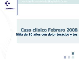 Caso clínico Febrero 2008