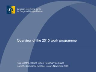 Overview of the 2010 work programme