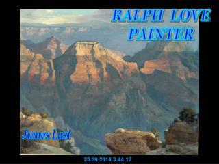 RALPH  LOVE PAINTER