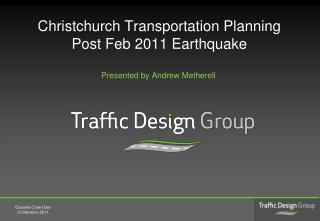 Christchurch Transportation Planning  Post Feb 2011 Earthquake