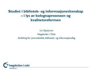 Studiet i bibliotek- og informasjonsvitenskap – i lys av bolognaprosessen og kvalitetsreformen