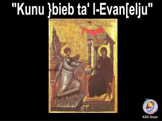 """""""Kunu }bieb ta' l-Evan[elju"""""""