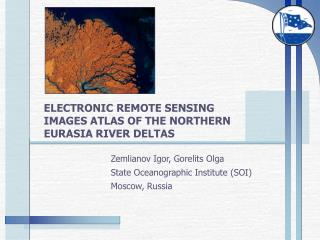 ELECTRONIC REMOTE SENSING IMAGES ATLAS OF THE NORTHERN EURASIA RIVER DELTAS