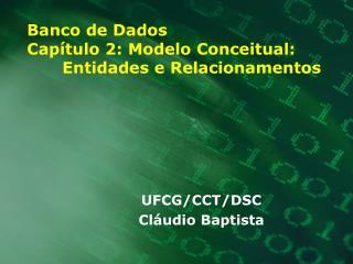 Banco de Dados Cap tulo 2: Modelo Conceitual:   Entidades e Relacionamentos