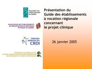 Présentation du  Guide des établissements à vocation régionale concernant  le projet clinique