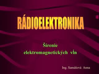 Šírenie   elektromagnetických  vĺn