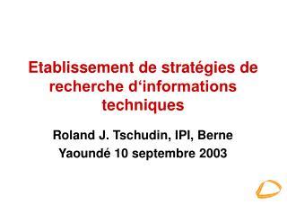 Etablissement de stratégies de recherche d'informations techniques