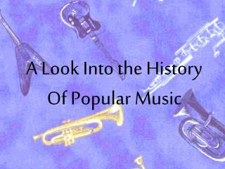 A Look Into the History Of Popular Music
