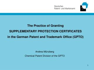 The Practice of Granting  SUPPLEMENTARY PROTECTION CERTIFICATES