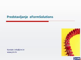 Predstavljanje   eFormSolutions