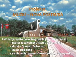 Projekat : MUZEJ � NOVA POSTAVKA