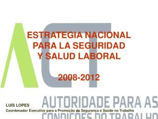 ESTRATEGIA NACIONAL PARA LA SEGURIDAD Y SALUD LABORAL 2008-2012