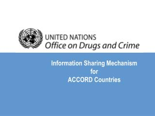 Information Sharing Mechanism for  ACCORD Countries