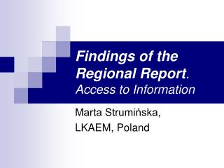 Findings of the Regional Report . Access to Information