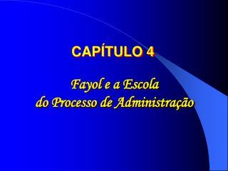 Fayol e a Escola  do Processo de Administração