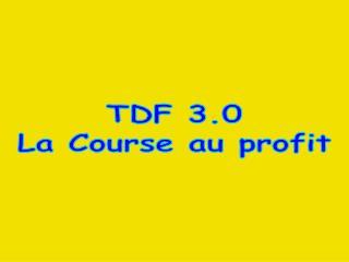 TDF 3.0 La Course au profit