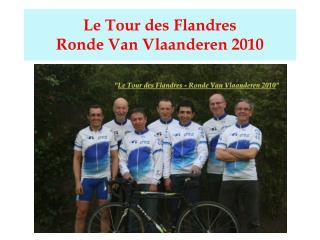 Le Tour des Flandres  Ronde Van Vlaanderen 2010