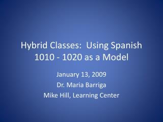 Hybrid Classes:  Using Spanish 1010 - 1020 as a Model