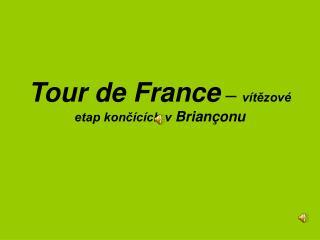 Tour de France  –  vítězové etap končících v  Brian ç onu
