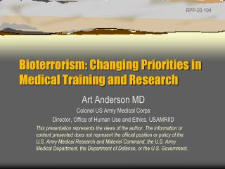 Bioterrorism: Changing Priorities in Medical Training and Research
