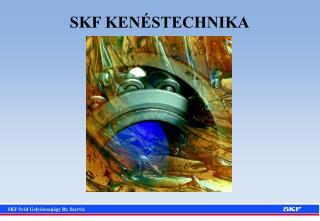 SKF KENÉSTECHNIKA