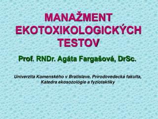 MANAŽMENT EKOTOXIKOLOGICKÝCH TESTOV