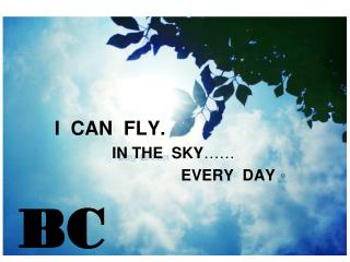 I  CAN  FLY. IN THE  SKY …… EVERY  DAY 。
