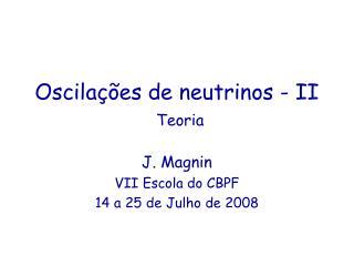 Oscilações de neutrinos - II Teoria
