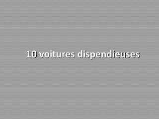 10  voitures dispendieuses
