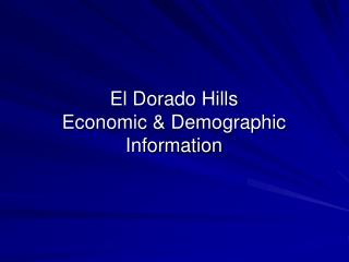 El Dorado Hills Economic  Demographic Information
