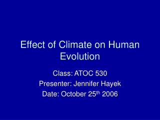 Effect of Climate on Human Evolution