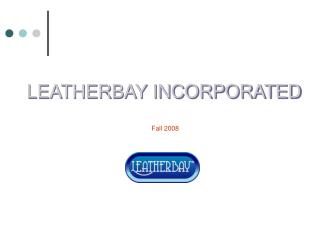 LEATHERBAY INCORPORATED