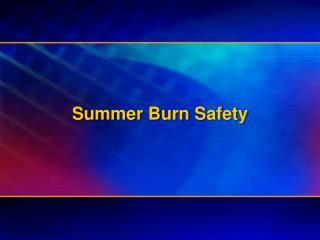Summer Burn Safety