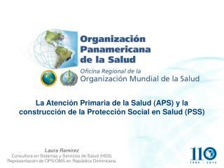 La Atención Primaria de la Salud (APS) y la construcción de la Protección Social en Salud (PSS)