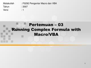 Pertemuan – 03 Running Complex Formula with Macro/VBA