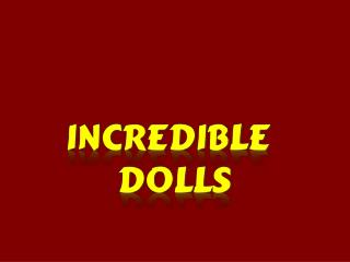 Incredible Dolls