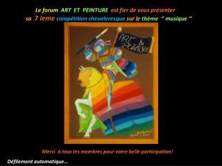 Le forum   ART  ET  PEINTURE   est fier de vous présenter