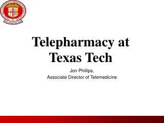Telepharmacy at  Texas Tech