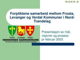 Forpliktene samarbeid mellom Frosta, Levanger og Verdal Kommuner i Nord-Trøndelag