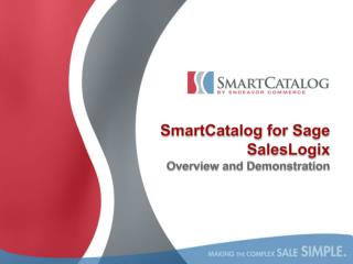 SmartCatalog for Sage SalesLogix Overview and Demonstration