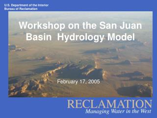Workshop on the San Juan Basin  Hydrology Model