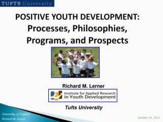 POSITIVE YOUTH DEVELOPMENT:  Processes, Philosophies, Programs, and Prospects .