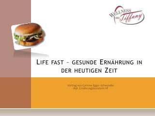Life fast – gesunde Ernährung in der heutigen Zeit