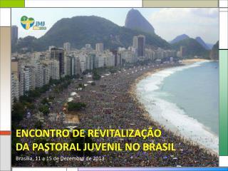 ENCONTRO DE REVITALIZAÇÃO  DA PASTORAL JUVENIL NO BRASIL