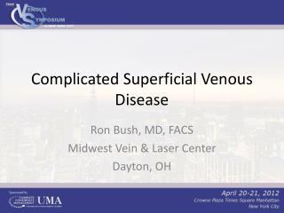 Complicated Superficial Venous Disease