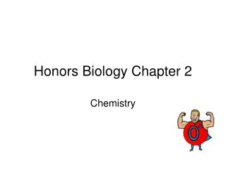 Honors Biology Chapter 2