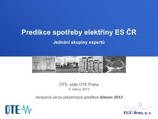 OTE, sídlo OTE Praha 2. dubna, 2013 zkrácená verze prezentace predikce  březen 2013