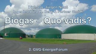 Biogas – Quo  vadis ?