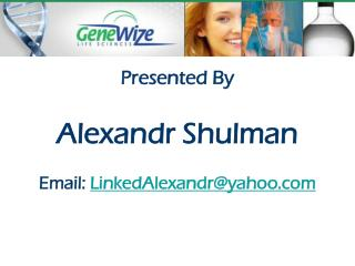 Presented By Alexandr Shulman Email:  LinkedAlexandr@yahoo