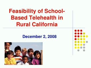 Feasibility of School-Based Telehealth in Rural California